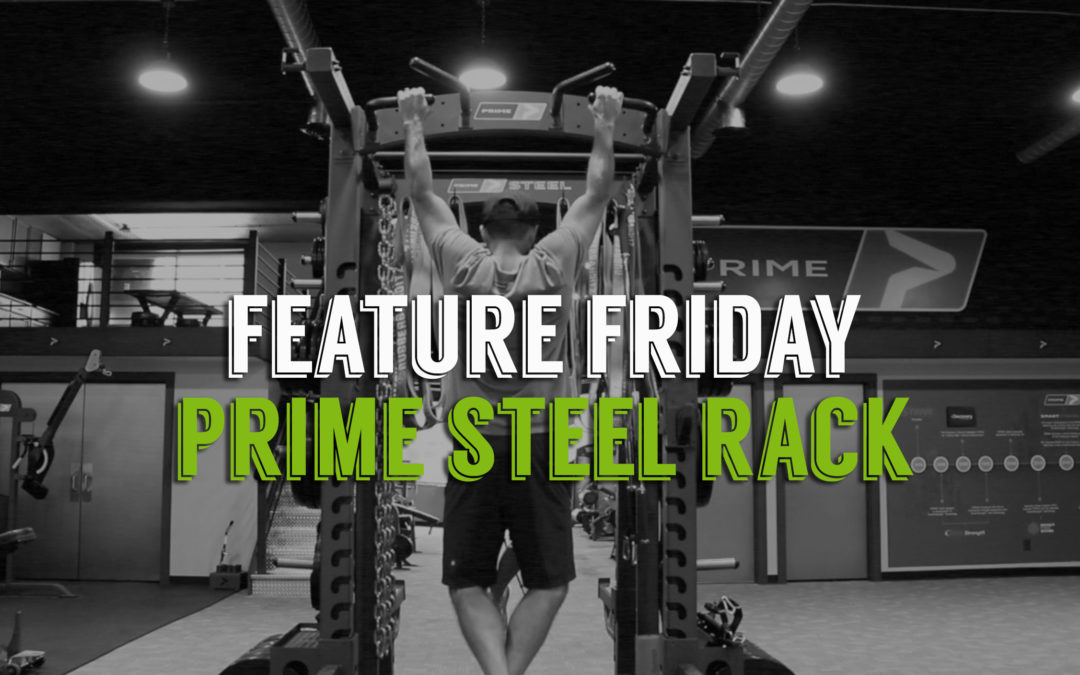 PRIME Feature Friday: PRIME Steel Rack