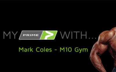 My PRIME With… Mark Coles – M10 Gym