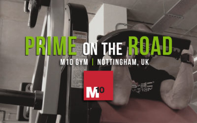 PRIME on the ROAD  – Nottingham, UK | M10 Gym w/ Mark Coles | Episode 6